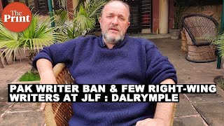 Jaipur Lit Fest struggles are to find right-wing writers, visas for Pak authors : William Dalrymple
