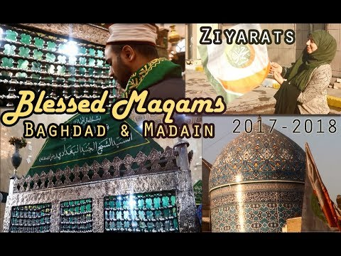 Ziyarat / Blessed Maqams in Baghdad, Madain, Iraq, 2017/2018