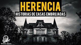 HERENCIA (HISTORIAS DE TERROR)