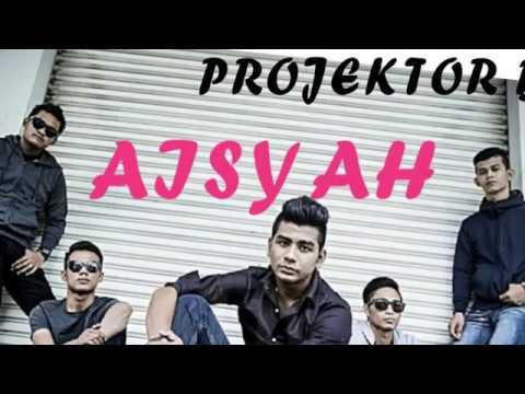 Projector band- Aisyah lirik