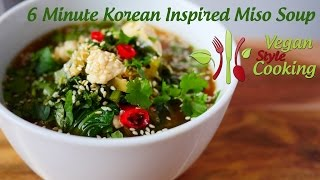 6 Minute Korean Inspired Miso Soup (vegan, Low Fat, Extremely Tasty)