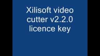 xilisoft video cutter v2 2 0 licence key