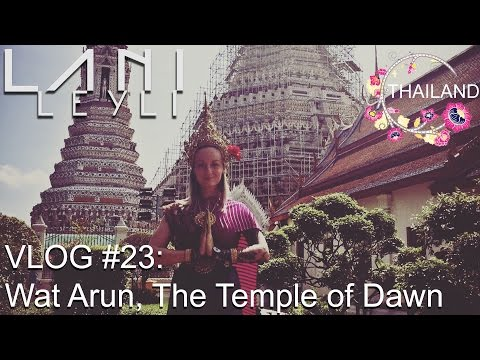 VLOG #23: Wat Arun, The Temple of Dawn