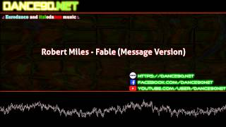 Robert Miles   Fable Message Version