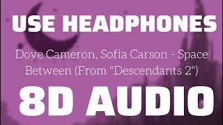 Dove Cameron Sofia Carson Space Between From Descendants 2 8D USE HEADPHONES.mp3