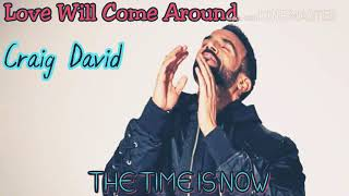 Watch Craig David Love Will Come Around video