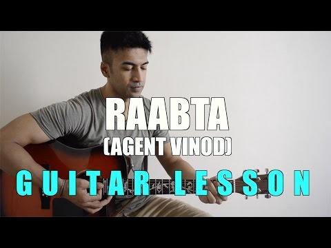 #36 - Raabta (Agent Vinod) - Guitar lesson - Complete and Accurate : Chords in description