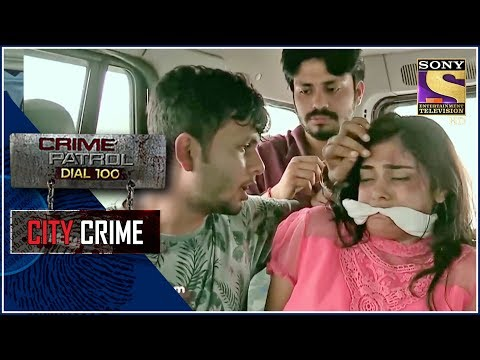 City Crime | Crime Patrol | नोएडा अपहरण | Uttar Pradesh