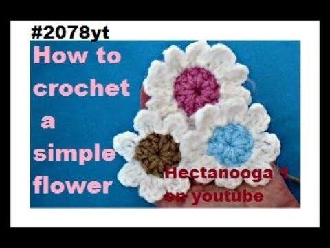 Simple Crochet Flower Easy Flower To Crochet 2078yt Youtube