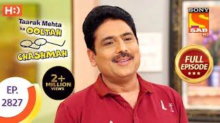 Taarak Mehta Ka Ooltah Chashmah - Ep 2827 - Full Episode - 26th September, 2019
