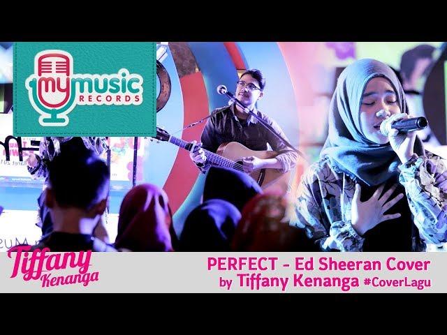 PERFECT - Ed Sheeran Cover by Tiffany Kenanga #CoverLagu