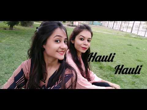 HAULI HAULI : De De Pyaar De | Cover By Aishwarya Mehta And Rashi Adatiya |