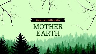 How-To Halloween: Mother Earth Thumbnail