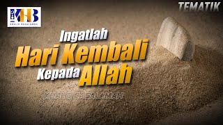 Download Kajian Tematik - Ingatlah Hari Kembali Kepada Allah, Khalid Basalamah (2021)