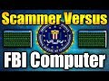 Tech Support Scammer Versus FBI Computer