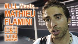 LLL MEETS...Mathieu Flamini! On Beating Valencia, On Europa League, On LaLiga...