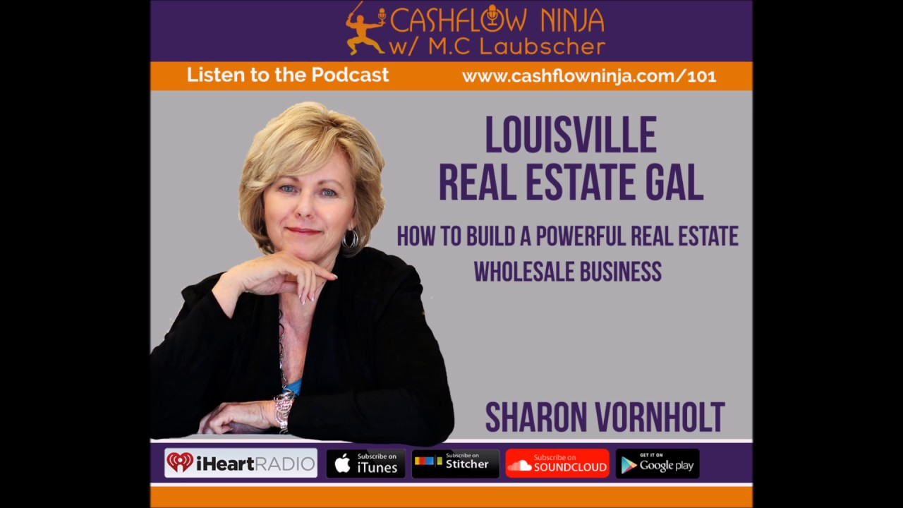 101: Sharon Voornholt: How To Build A Powerful Real Estate Wholesale Business