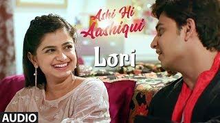 Lori | Ashi Hi Aashiqui (AHA) | Sonu Nigam | Sachin Pilgaonkar | Abhinay Berde | Hemal Ingle
