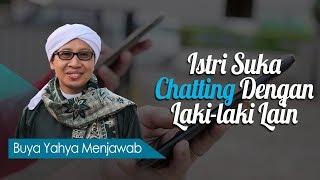 Istri Suka Chatting Dengan Laki-laki Lain - Buya Yahya Menjawab