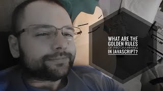 What are the golden rules of programming in JavaScript?