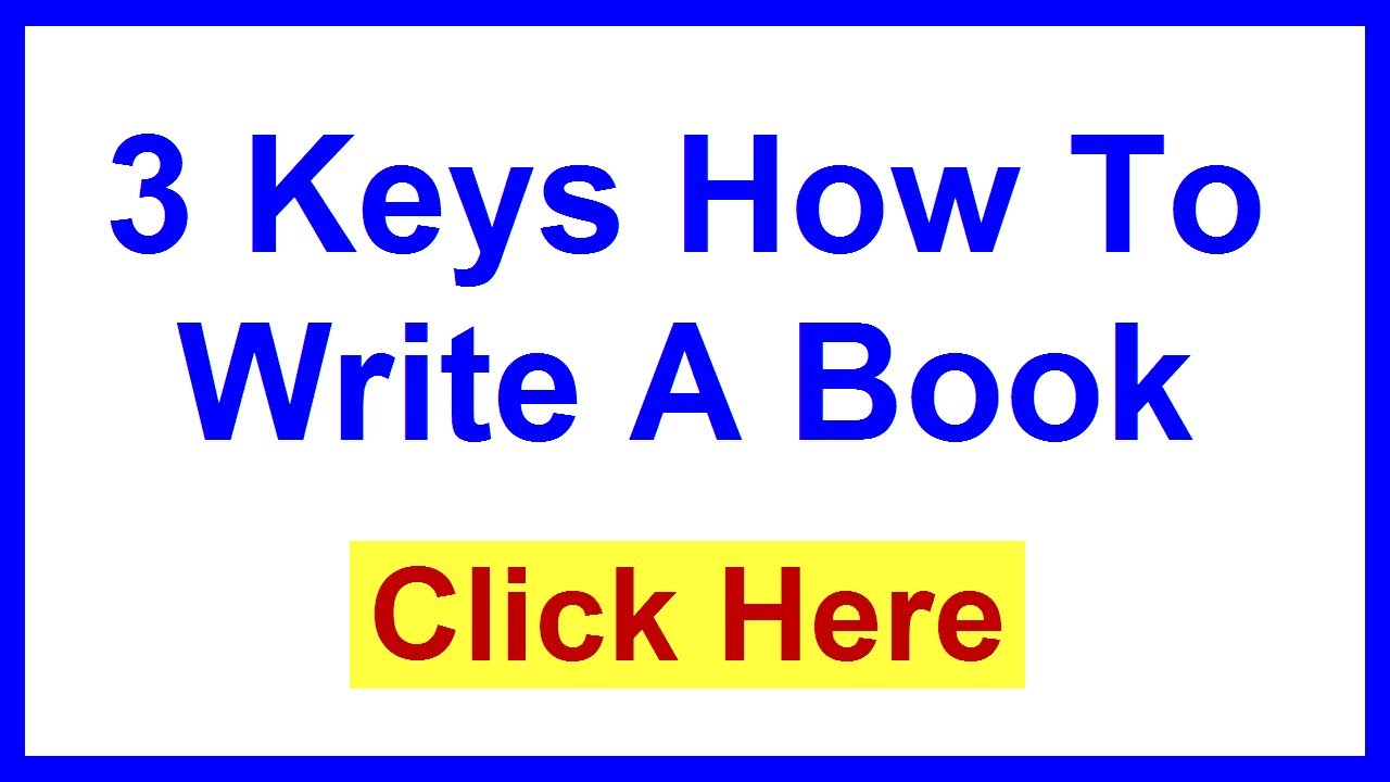 How To Write A Book 3 Keys How To Write A Book With Ease  YouTube