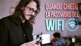 QUANDO chiedo la PASSWORD del WIFI