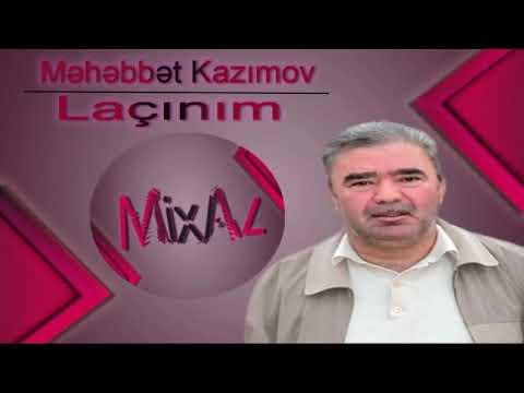 Məhəbbət Kazımov - Laçınım (Original)