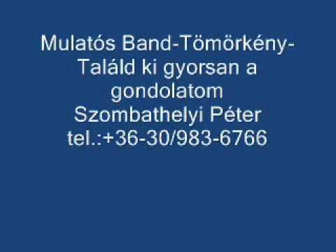 Mulatós Band-Tömörkény-Találd ki gyorsan a gondolatom.wmv