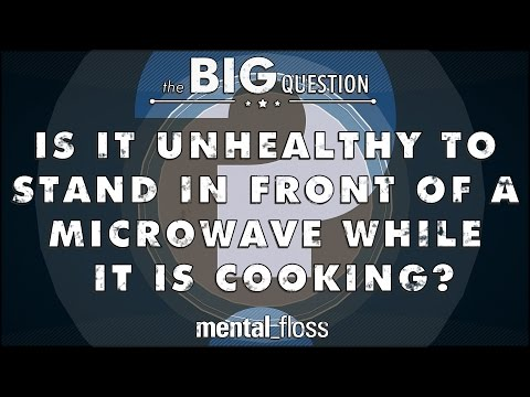 Is it Unhealthy to Stand in Front of a Microwave While it is Cooking? - Big Questions (Ep. 7)