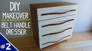 Diy Dresser Makeover W/ Leather Belt Handles - Part 2 Of 2