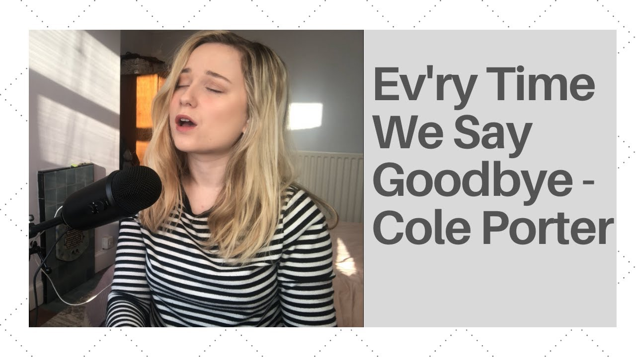 Ev'ry Time We Say Goodbye Cover - Cole Porter