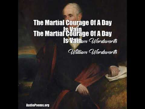 The Martial Courage Of A Day Is Vain (William Wordsworth Poem)