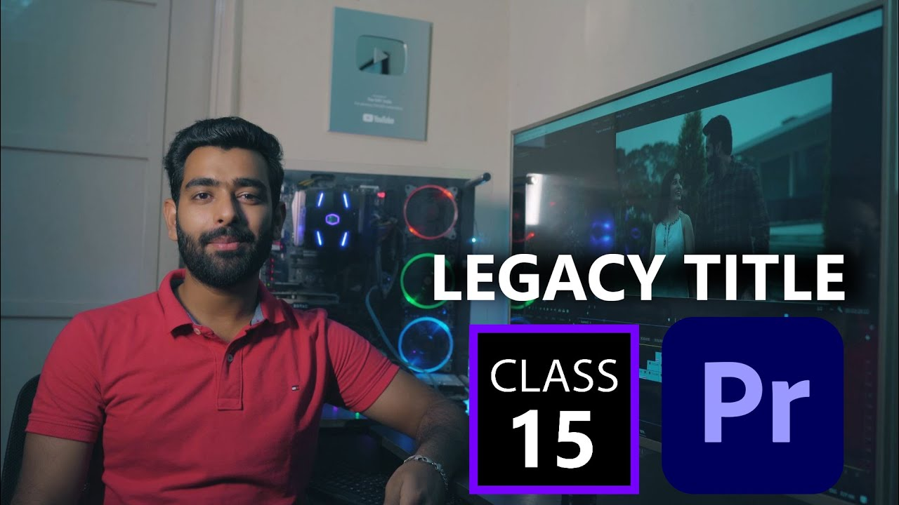 LEGACY TITLE  || CREATE CLASS 15 || Adobe Premiere Pro CC