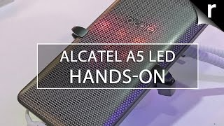 Alcatel A5 LED Hands-on Review: Disco phone!