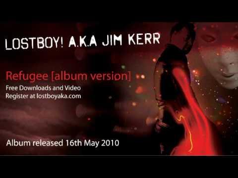 Lostboy! A.K.A. Jim Kerr - Refugee [Album Version] Mp3