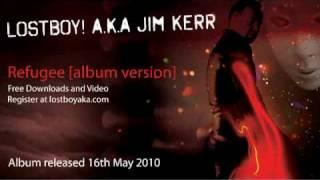 Lostboy! A.K.A. Jim Kerr - Refugee [Album Version]
