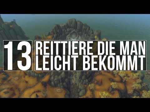 [Mount Guide Special] - 13 Reittiere Die Man Leicht Bekommt - [Deutsch]