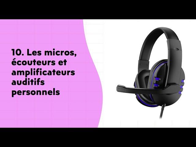 Entendez mieux avec les micros, écouteurs et amplificateurs