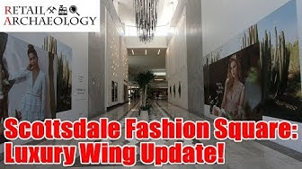 Scottsdale Fashion Square Mall: Luxury Wing Update! | Retail Archaeology