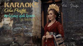 Karaoke _ Mekejang ajak keweh _ ocha prastya