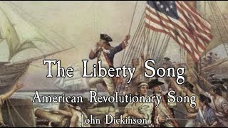 American Revolutionary Song: The Liberty Song