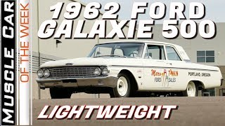 1962 Ford Galaxie 500 Lightweight - Muscle Car Of The Week Video Episode 331