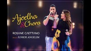 """Baixar AJOELHA E CHORA Feat JUNIOR ANGELIM - (DVD """"Ajoelha e Chora"""")"""