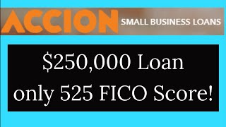 It's a must-see! $250,000. ACCION Business Loans for those with less than 525 credit scores thumbnail