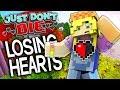 LOSING HEARTS! | Just Don't Die Ep.2 (Minecraft w/ Lauryn)