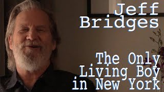 DP/30: The Only Living Boy in New York, Jeff Bridges Free HD Video