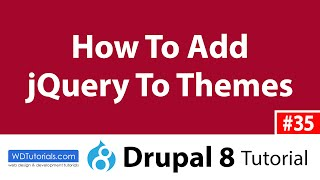 Drupal 8 - How To Add JavaScript To A Theme