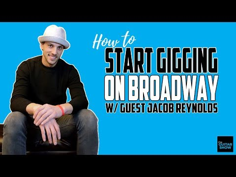 How To Start Gigging On Broadway w/ Guest Jacob Reynolds