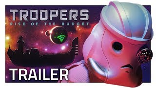 TROOPERS: Rise of the Budget [Official Trailer]