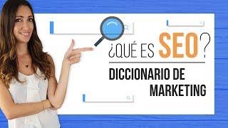 Qué es SEO - Diccionario de Marketing